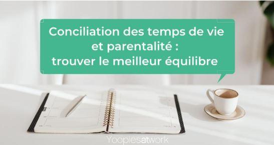 Conciliation des temps de vie et parentalité : retrouver un équilibre